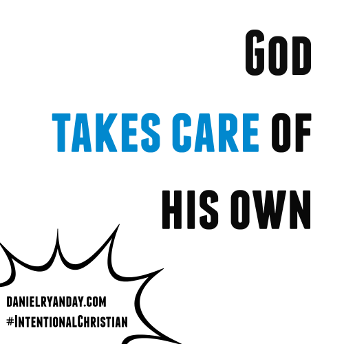 God takes care of his own