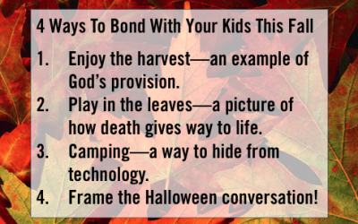 4 Ways To Bond With Your Kids This Fall