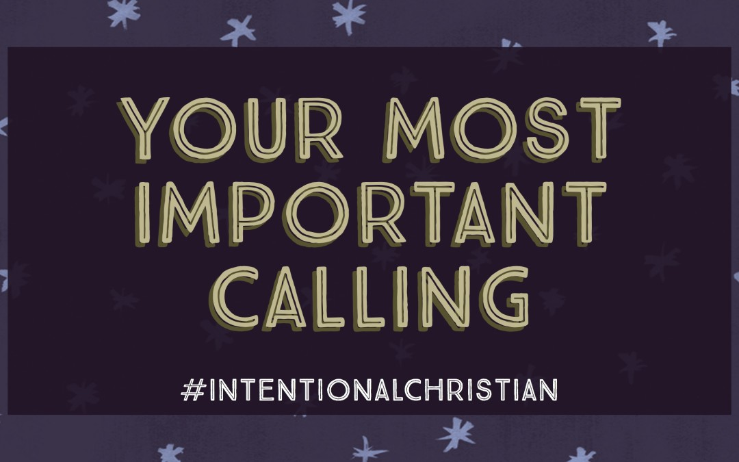 Your Most Important Calling