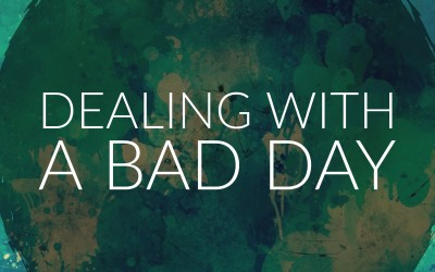 Dealing With a Bad Day