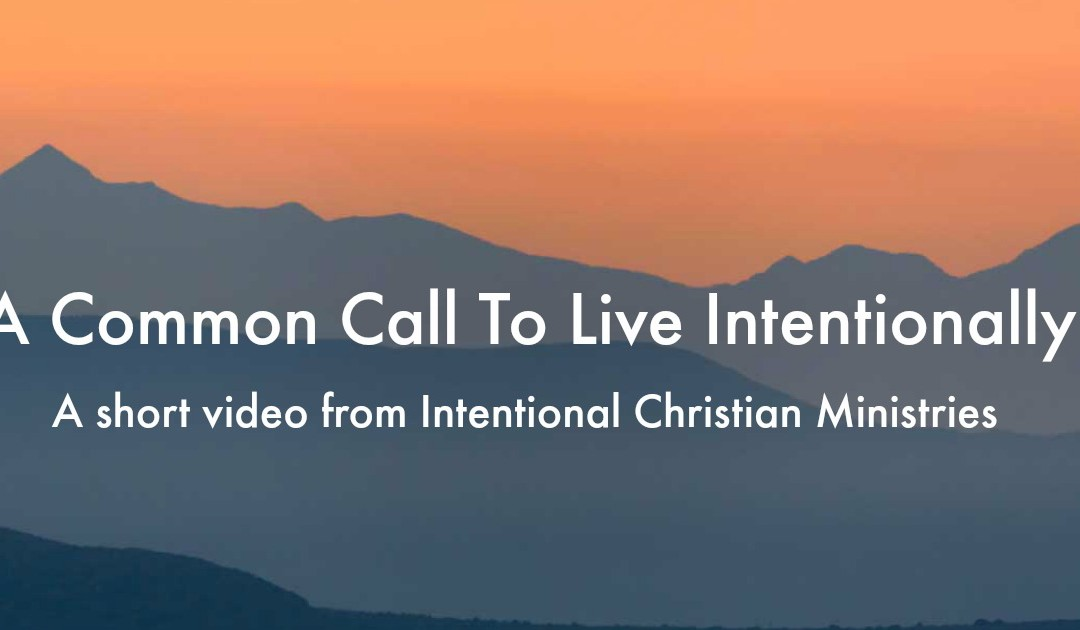 A Common Call To Live Intentionally