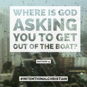 Where is God asking you to get out of the boat?