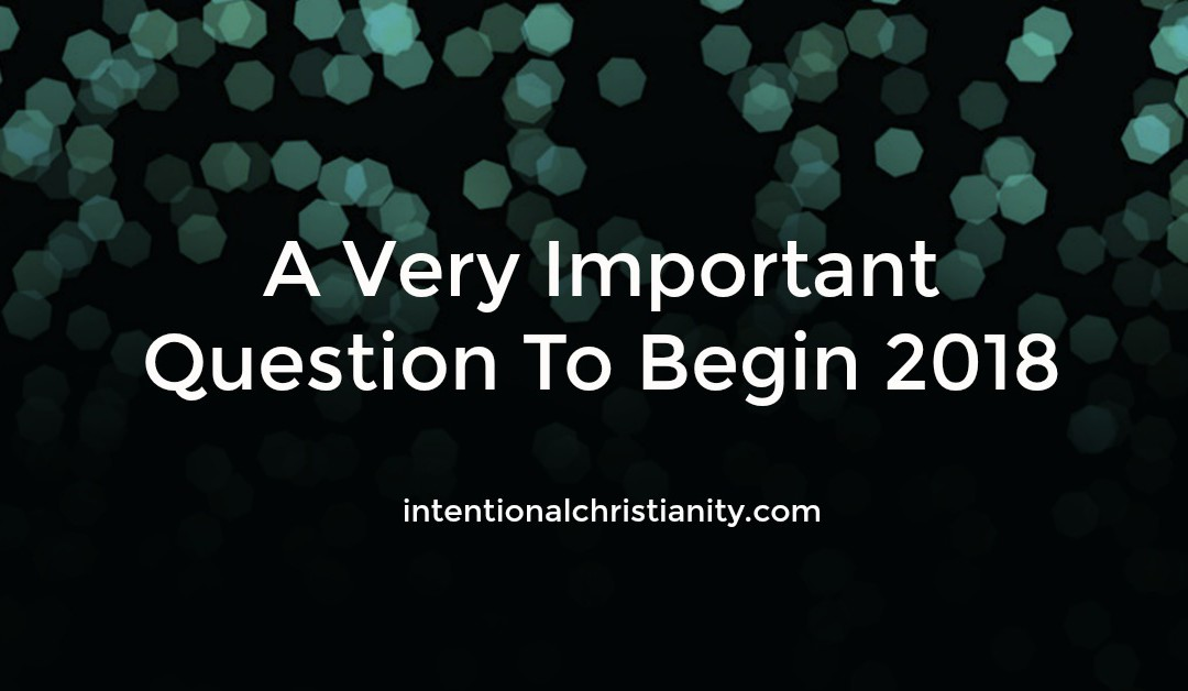A Really Important Question for the New Year (1.5 min read)
